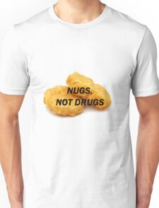 NUGS, NOT DRUGS Unisex T-Shirt