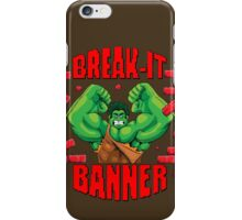Break-It Banner iPhone Case/Skin