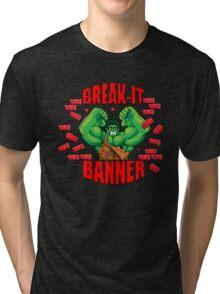 Break-It Banner Tri-blend T-Shirt