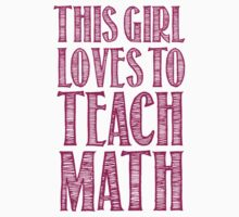 Awesome 'This Girl Loves to Teach Math' Products by Albany Retro