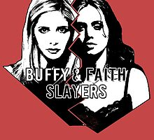 Buffy & Faith: SLAYERS by Vixetches