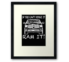 If you can't Dodge it Ram it! Framed Print