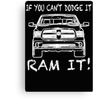 If you can't Dodge it Ram it! Canvas Print