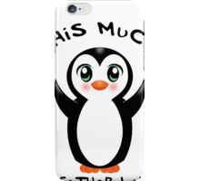 Godfather Loves Me ~ Baby Penguin iPhone Case/Skin
