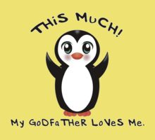 Godfather Loves Me ~ Baby Penguin Baby Tee