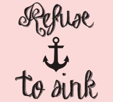 REFUSE TO SINK Kids Tee
