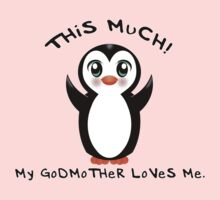 Godmother Loves Me ~ Baby Penguin Kids Tee