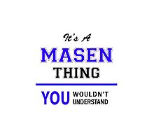 It's a MASEN thing, you wouldn't understand !! by thenamer