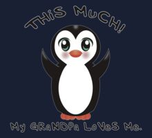 Grandpa Loves Me ~ Baby Penguin Kids Tee