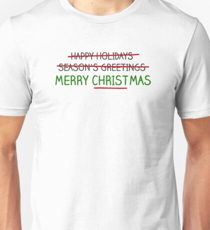Merry Christmas, Not Season's Greetings Unisex T-Shirt