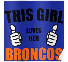 THIS GIRL LOVES HER BRONCOS Poster