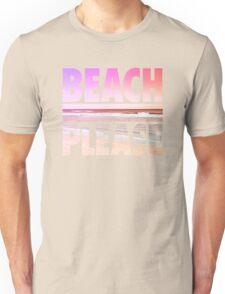 Beach Please Unisex T-Shirt