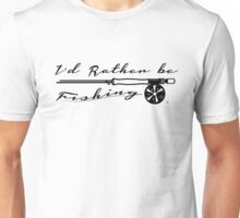 Id rather be... Unisex T-Shirt