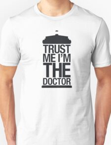 Trust me, I'm the Doctor (Black Version) T-Shirt