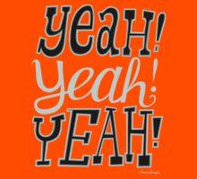 yeah!yeah!yeah! by kernelcopia
