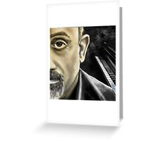 Billy Joel Piano man Greeting Card