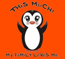 Family Loves Me ~ Baby Penguin Kids Tee