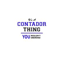 It's a CONTADOR thing, you wouldn't understand !! by yourname