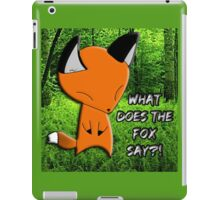 What Does The Fox Say?! iPad Case/Skin