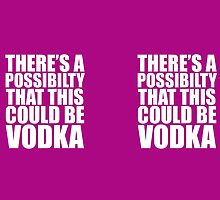 There is a possibility this could be vodka by SOVART69