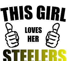 THIS GIRL LOVES HER STEELERS by Divertions