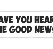 Have You Heard the Good News? Sticker