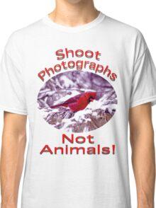 Shoot Photographs- Not Animals Classic T-Shirt