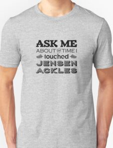 I touched Jensen Ackles Unisex T-Shirt