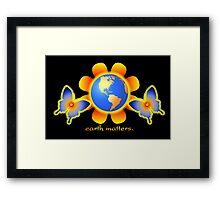 Earth Matters Framed Print