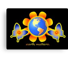 Earth Matters Canvas Print