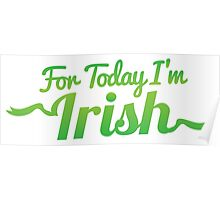 For TODAY I'm IRISH! Poster