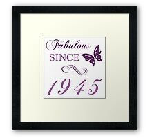 1945 Fabulous Birthday Framed Print