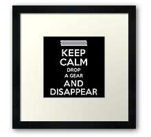 Funny 'Keep Calm, Drop a Gear and Disappear' Drag Racing T-Shirt Framed Print