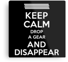 Funny 'Keep Calm, Drop a Gear and Disappear' Drag Racing T-Shirt Metal Print