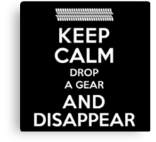 Funny 'Keep Calm, Drop a Gear and Disappear' Drag Racing T-Shirt Canvas Print