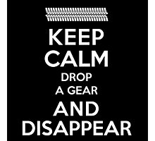Funny 'Keep Calm, Drop a Gear and Disappear' Drag Racing T-Shirt Photographic Print