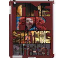 Time for something different iPad Case/Skin