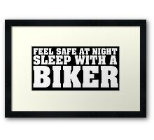 Funny 'Feel Safe at Night. Sleep With a Biker' T-Shirt Framed Print