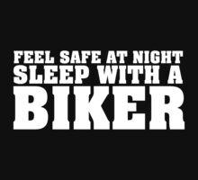 Funny 'Feel Safe at Night. Sleep With a Biker' T-Shirt by Albany Retro