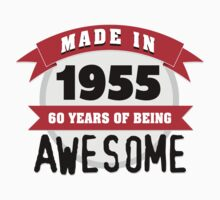 Cool 'Made in 1955, 60 Years of Being Awesome' Hoodie/T-Shirt by Albany Retro