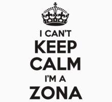 I cant keep calm Im a ZONA by icant