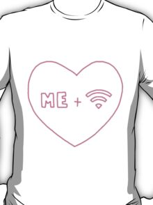 me + wifi heart T-Shirt