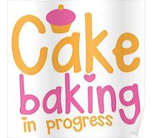 Cake baking in progress Poster