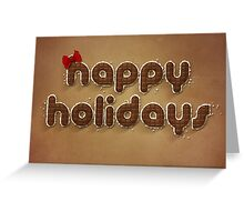 "Chocolate ""Happy Holidays"" Print Greeting Card"