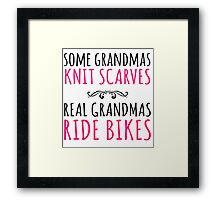 Cool 'Some Grandmas Knit Scarves, Real Grandmas Ride Bikes' T-shirt, Accessories and Gifts Framed Print