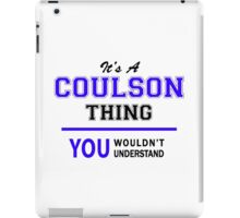 It's a COULSON thing, you wouldn't understand !! iPad Case/Skin