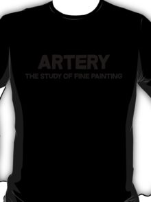 Artery The study of fine painting T-Shirt