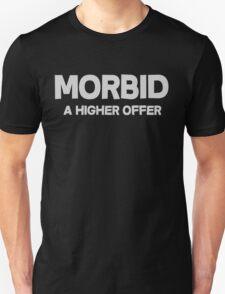 Morbid A higher offer Unisex T-Shirt