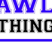 It's a CRAWLEY thing, you wouldn't understand !! Sticker