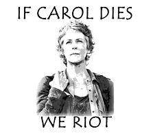 If Carol Dies We Riot by Hjarema18